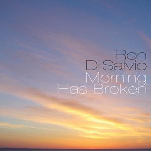 Ron Di Salvio: Morning Has Broken