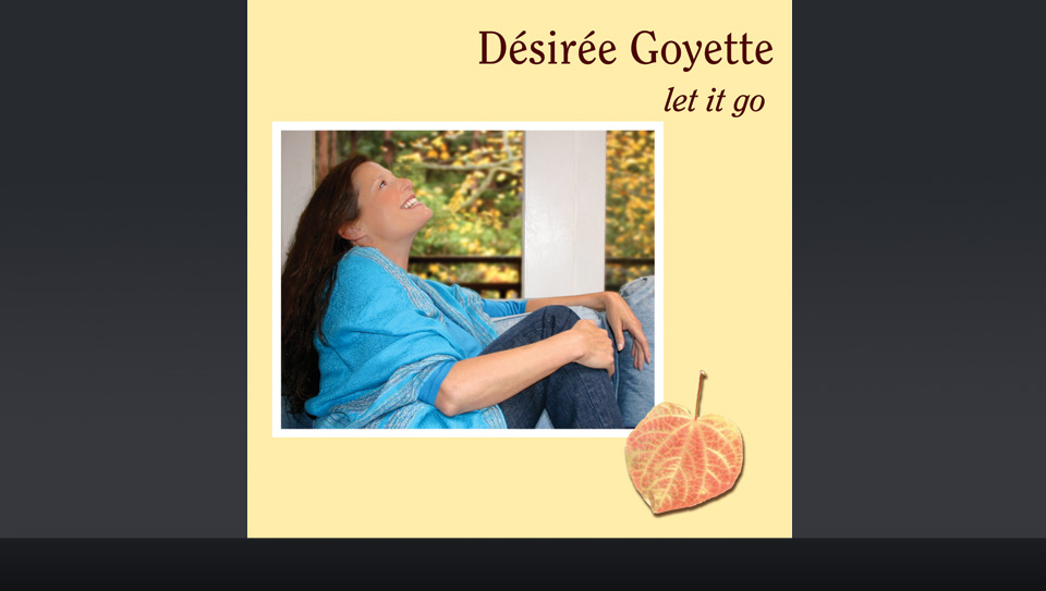 Let It Go by Desiree Goyette